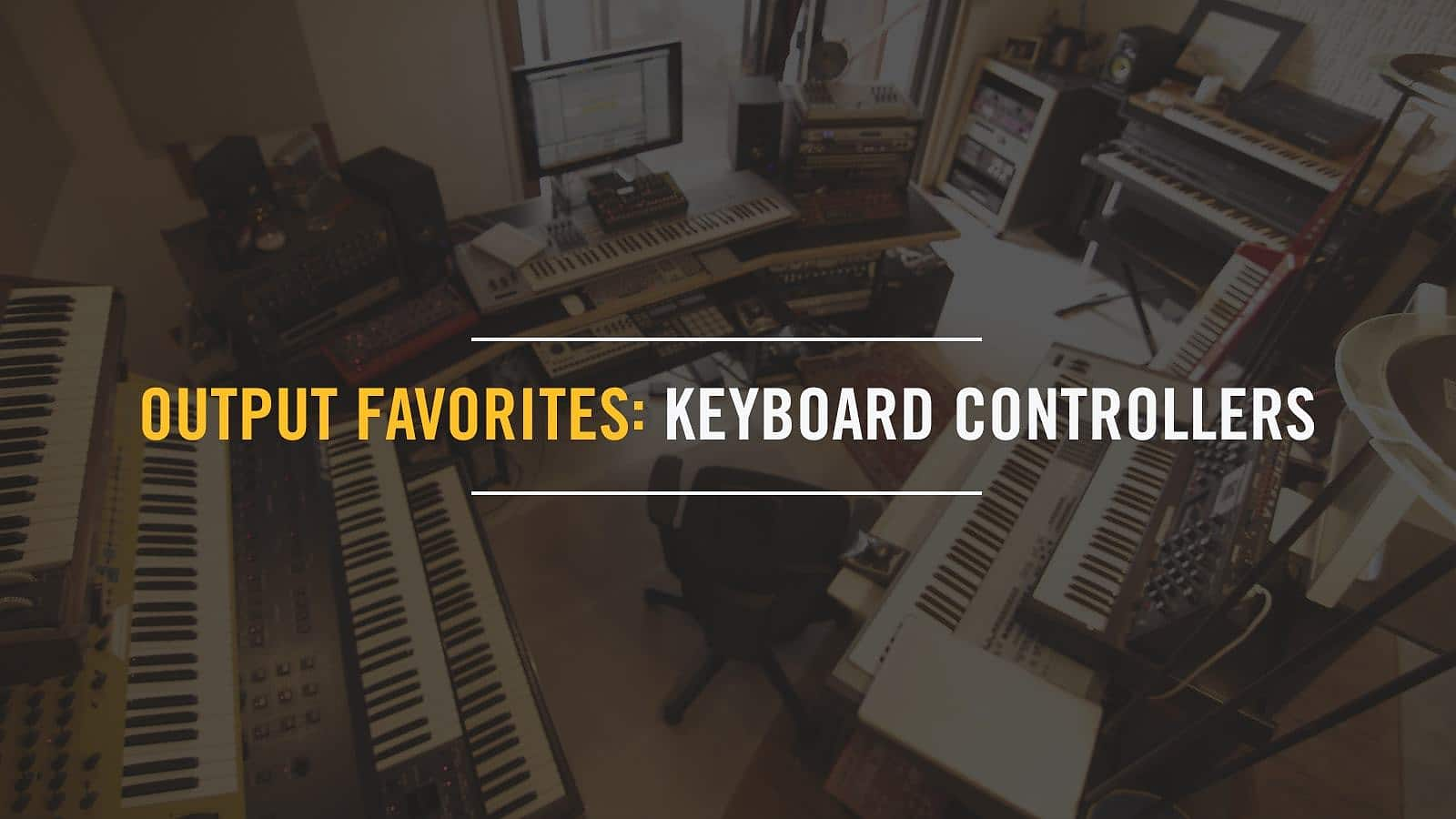 Output Favorites: Keyboard Controllers by Output