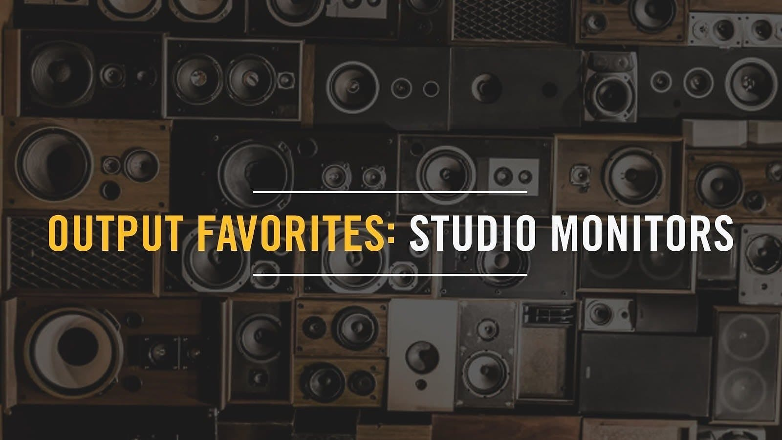 Output Favorites: Studio Monitor Speakers