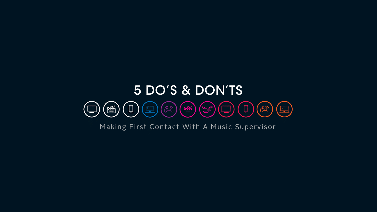 5 Dos & Don'ts: Making First Contact With A Music Supervisor