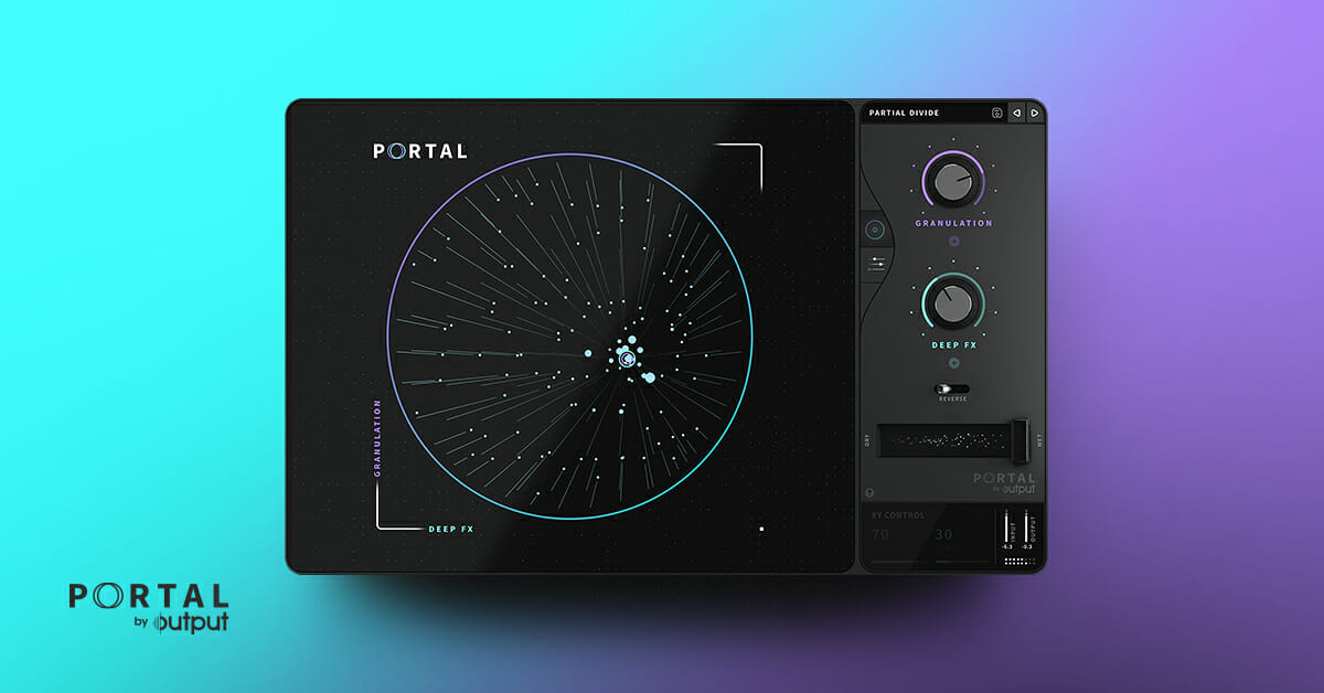 PORTAL by Output   Granular FX Plugin   Granular Synthesis
